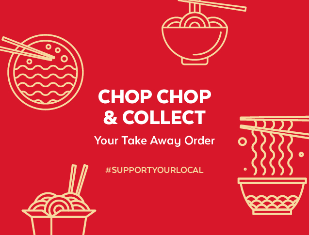 Chop Chop and Collect your take away order